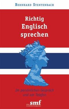 Richtig Englisch sprechen (eBook, ePUB) - Stentenbach, Bernhard