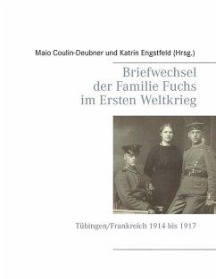 Briefwechsel der Familie Fuchs im Ersten Weltkrieg (eBook, ePUB)