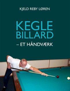 Keglebillard - et håndværk (eBook, ePUB)