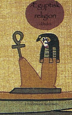Ægyptisk religion i oldtiden (eBook, ePUB)