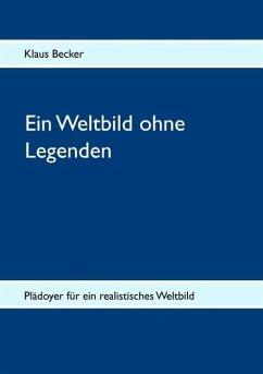 Ein Weltbild ohne Legenden (eBook, ePUB)