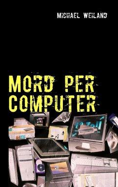 Mord per Computer (eBook, ePUB) - Weiland, Michael