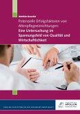 Potenzielle Erfolgsfaktoren von Altenpflegeeinrichtungen: Eine Untersuchung im Spannungsfeld von Qualität und Wirtschaftlichkeit (eBook, ePUB)