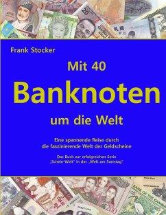 Mit 40 Banknoten um die Welt (eBook, ePUB) - Stocker, Frank