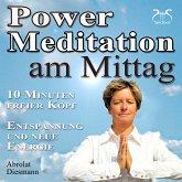 Power Meditation am Mittag - 10 Minuten freier Kopf - Entspannung und neue Energie (MP3-Download)