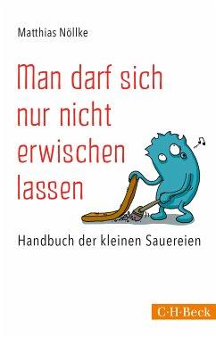 Man darf sich nur nicht erwischen lassen (eBook, ePUB) - Nöllke, Matthias