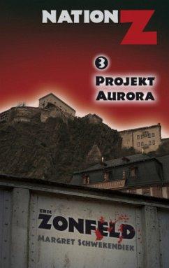 Projekt Aurora - Nation-Z Bd 3