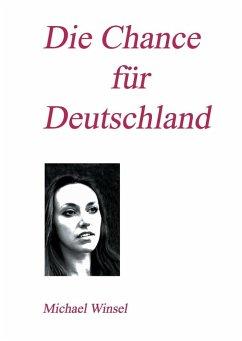 Die Chance für Deutschland (eBook, ePUB)