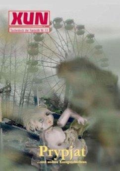 XUN - fantastische Geschichten: Taschenbuch der Fantastik Nr. 11 - Oltersdorff, Jana; Henzler, Oliver; Gref, Christiane; Steger, Winfried; Berner, W.; Klöpping, Sven; Beckmann, Martin;