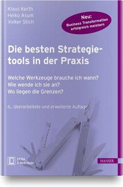 Die besten Strategietools in der Praxis - Kerth, Klaus;Asum, Heiko;Stich, Volker