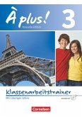 À plus! Nouvelle édition. Band 3. Klassenarbeitstrainer mit Audio-CD