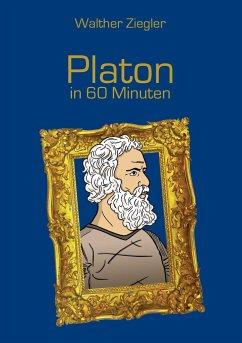 Platon in 60 Minuten - Ziegler, Walther