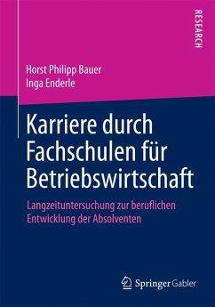 Karriere durch Fachschulen für Betriebswirtschaft - Bauer, Horst Ph.; Enderle, Inga