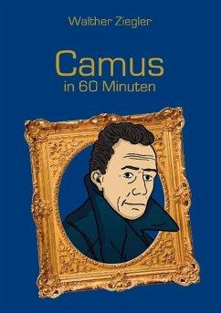 Camus in 60 Minuten - Ziegler, Walther