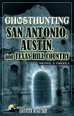 Ghosthunting San Antonio, Austin, and Texas Hill Country (eBook, ePUB)