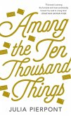 Among the Ten Thousand Things (eBook, ePUB)