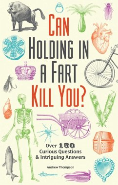 Can Holding in a Fart Kill You? (eBook, ePUB) - Thompson, Andrew