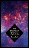 The Unknown Universe (eBook, ePUB)