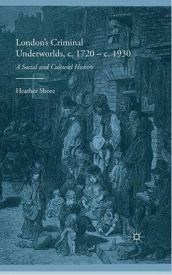 London's Criminal Underworlds, c. 1720 - c. 1930 (eBook, PDF)