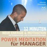 Power Meditation für Manager und Managerinnen - 12 Minuten neue Energie und Motivation durch Entspannungs- und Achtsamkeitsübungen (MP3-Download)