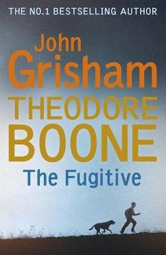Theodore Boone: The Fugitive (eBook, ePUB) - Grisham, John