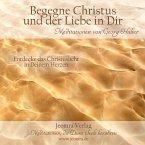 Begegne Christus und der Liebe in dir, 1 Audio-CD