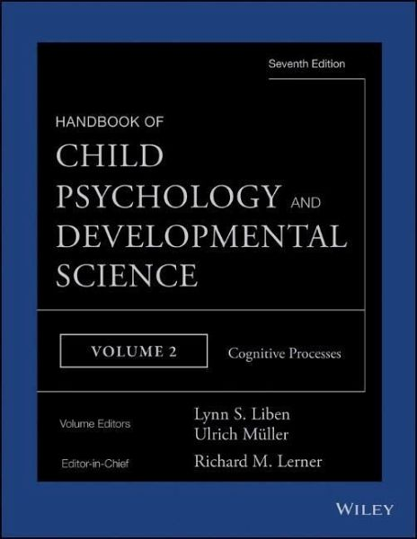 Handbook of Child Psychology and Developmental Science, Volume 2, Cognitive  Processes (eBook, PDF)