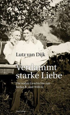Verdammt starke Liebe (eBook, ePUB) - Dijk, Lutz van