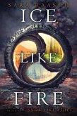 Ice Like Fire (eBook, ePUB)