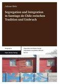 Segregation und Integration in Santiago de Chile zwischen Tradition und Umbruch (eBook, PDF)