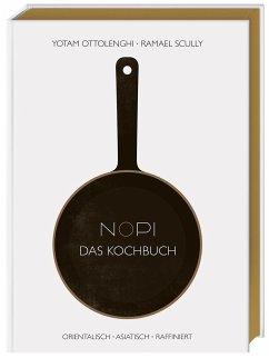 NOPI - Das Kochbuch - Ottolenghi, Yotam; Scully, Ramael