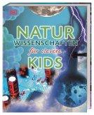 Naturwissenschaften für clevere Kids / Wissen für clevere Kids Bd.6