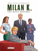 Milan K. Band 1 - Das nackte Überleben