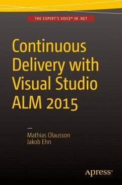 Continuous Delivery with Visual Studio ALM 2015 - Olausson, Mathias;Ehn, Jakob