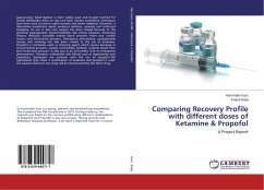Comparing Recovery Profile with different doses of Ketamine & Propofol - Kaur, Harminder; Bajaj, Kuljyot