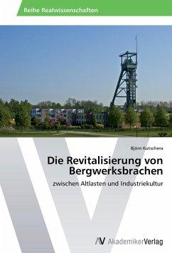 Die Revitalisierung von Bergwerksbrachen