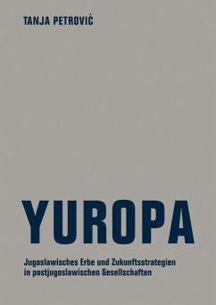 Yuropa (eBook, ePUB) - Petrovic, Tanja