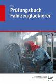 Prüfungsbuch Fahrzeuglackierer