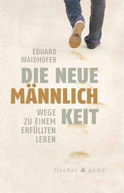 Die neue Männlichkeit - Waidhofer, Eduard