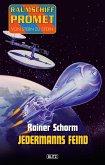 Raumschiff Promet - Von Stern zu Stern 07: Jedermanns Feind (eBook, ePUB)