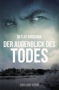 Der Augenblick des Todes (eBook, ePUB) - Detlef Krischak