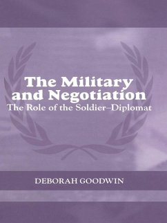 The Military and Negotiation (eBook, ePUB) - Goodwin, Deborah
