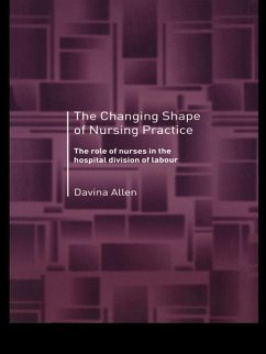 The Changing Shape of Nursing Practice (eBook, ePUB) - Allen, Davina