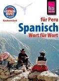Spanisch für Peru - Wort für Wort: Kauderwelsch-Sprachführer von Reise Know-How (eBook, PDF)