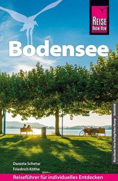 Reise Know-How Bodensee: Reiseführer für individuelles Entdecken (eBook, PDF) - Köthe, Friedrich; Schetar, Daniela
