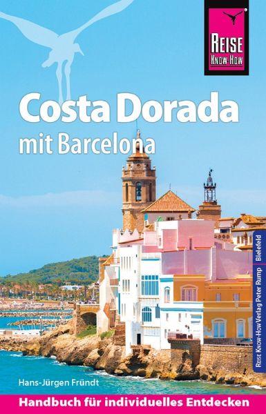 reise know how costa dorada mit barcelona reisef hrer f r. Black Bedroom Furniture Sets. Home Design Ideas