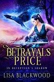 Betrayal's Price (In Deception's Shadow, #1) (eBook, ePUB)