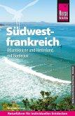 Reise Know-How Reiseführer Südwestfrankreich - Atlantikküste und Hinterland, mit Bordeaux (eBook, PDF)