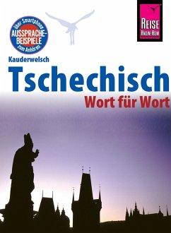 Reise Know-How Sprachführer Tschechisch - Wort für Wort: Kauderwelsch-Band 32 (eBook, PDF) - Wortmann, Martin