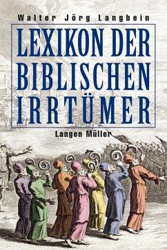 Lexikon der biblischen Irrtümer (eBook, PDF) - Langbein, Walter-Jörg
